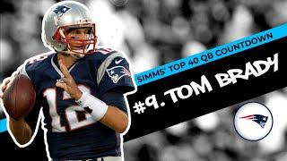 Chris Simms' Top 40 QBs: Tom Brady surprises at No. 9 | Chris Simms Unbuttoned | NBC Sports