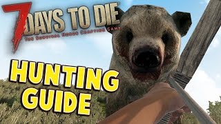 7 Days to Die Hunting Guide | How to hunt animals (Hunting Tips - Hunting Animals Tutorial)