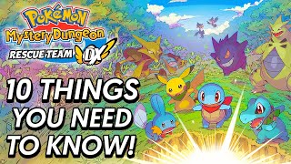 Pokémon Mystery Dungeon Rescue Team DX - 10 THINGS YOU NEED TO KNOW!