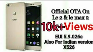Trick To Get Officially OTA Update On Le 2 And Le Max 2. EUI Version 5.9.026s