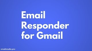 Email Auto-Responder - Send Smart Replies with Gmail