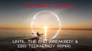 Until The End (Breakboy & Ced Tecknoboy Remix)