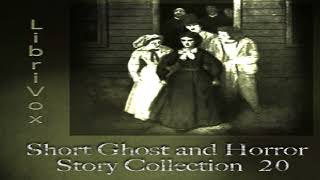 Short Ghost and Horror Collection 020 | Various | Horror & Supernatural Fiction | Sound Book | 5/5