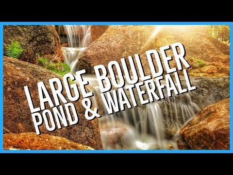 LARGE BOULDER Pond And Waterfalls - 50 FEET Of STREAMS Part 1