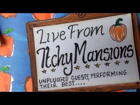 Live From Itchy Mansions [Episode 1]