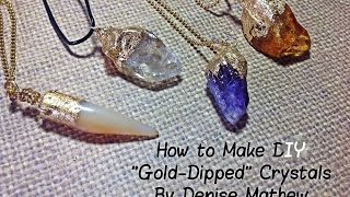 "How to Make a DIY Faux ""Gold-Dipped"" Crystal Pendants by Denise Mathew"