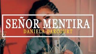 SeÑor Mentira - Daniela Darcourt  Estreno 2019