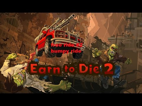 #2 earn to die 2 free ride bumpy ride