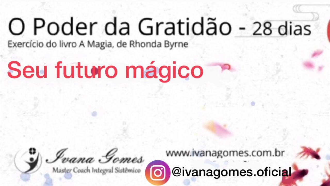 34. O Poder da Gratidão - livro A Magia - Seu futuro mágico - YouTube