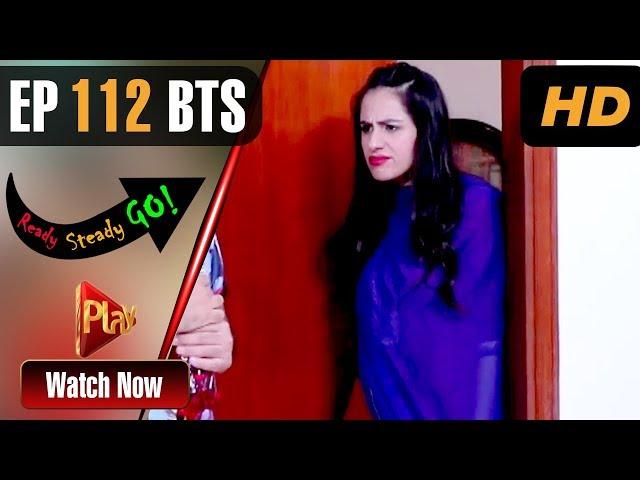 Ready Steady Go - Episode 112 BTS | Play Tv Dramas | Parveen Akbar, Shafqat Khan | Pakistani Drama