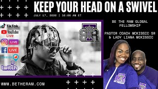 Pastor Coach McKissic Sr: Keep your Head on a Swivel