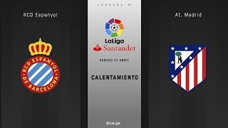 Calentamiento del Espanyol - Atlético