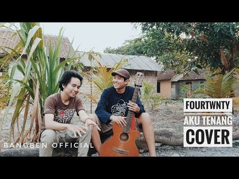 Fourtwnty - Aku Tenang  (Cover by Bangben)