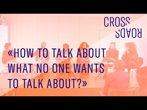 How to talk about what no one wants to talk about? (CROSSROADS conference)