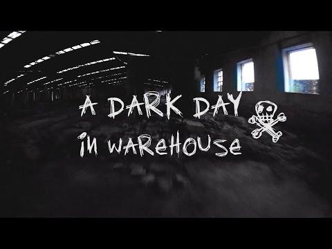 DARK DAY IN WAREHOUSE - fpv drone