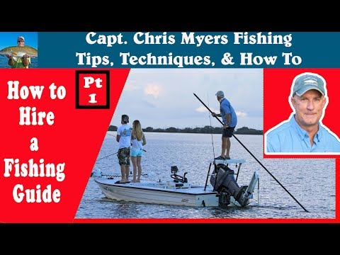 How To Hire A Fishing Guide - Part 1