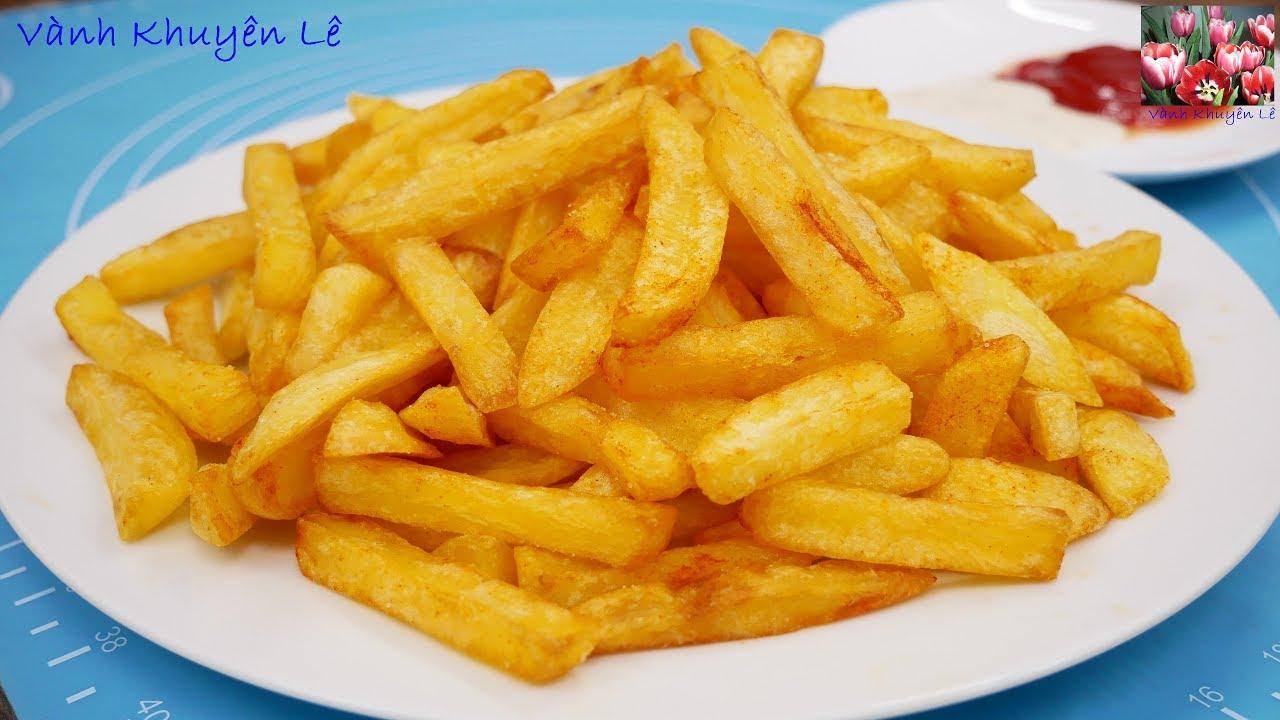 KHOAI TÂY CHIÊN GIÒN / French fries – … và Bạn sẽ không cần đến Mc. Donald, KFC nữa by Vanh Khuyen