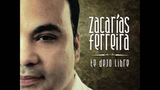 Sin Ningun Reproche Zacaria Ferreira