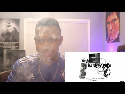 "Ski Mask The Slump God Feat. Offset ""With Vengeance"" (Prod. By Timbaland)  Reaction Video!!"