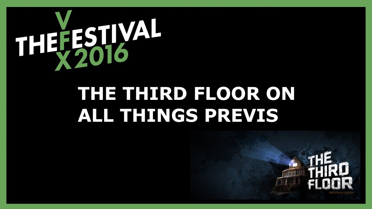 The Third Floor On All Things Previs