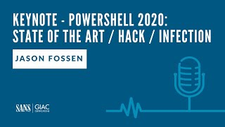 PowerShell 2020: State of the Art / Hack / Infection - SANS@Mic Keynote Network Security