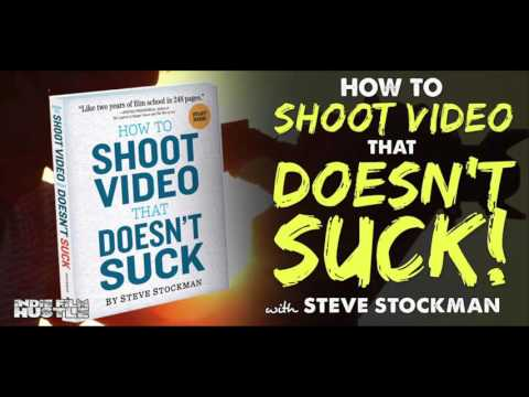 How to Shoot Video That Doesn't Suck with Steve Stockman - IFH 115