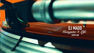Dj Madd - Gangsta 4 Life (Steppa Mix)