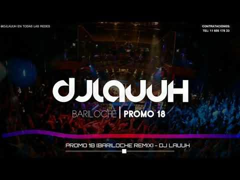 PROMO 18 (BARILOCHE REMIX)   DJ LAUUH