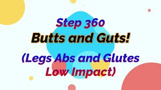 Step 360 Butts and Guts! Legs, Abs and Glutes Low Impact