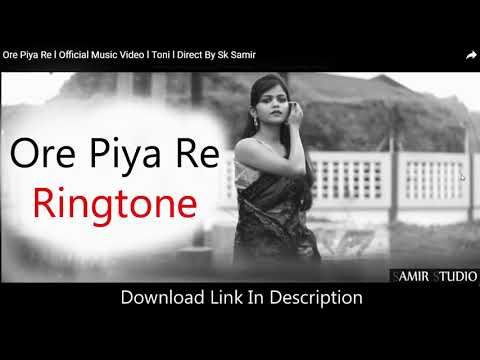 Ore Piya Re l Bengali Official l SongRingtone l Free Download l