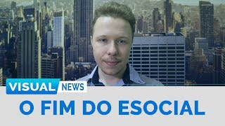 O FIM DO ESOCIAL | Visual News
