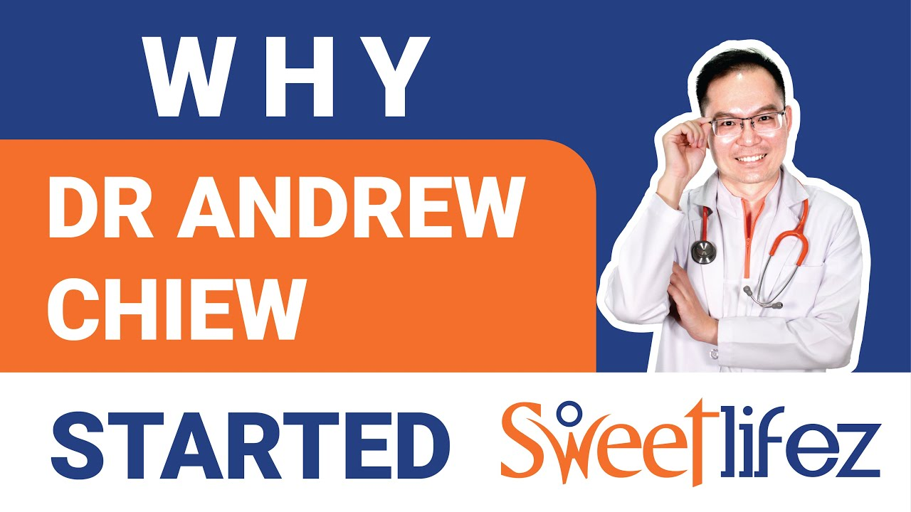 Why Dr. Andrew Chiew Started Sweetlifez?