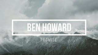 Ben Howard - Promise (Lyrics video)