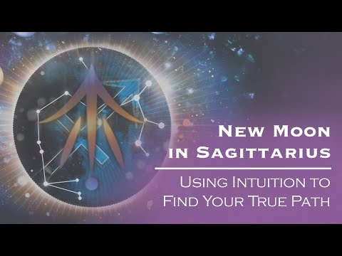 New Moon in Sagittarius 2018: Using Intuition to Find Your True Path