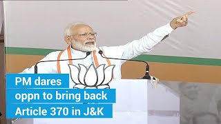 Maharashtra assembly elections | PM Modi challenges oppn to bring back Article 370 in J&K