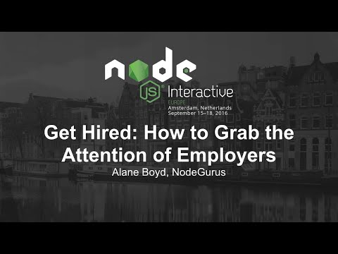 Get Hired: How to Grab the Attention of Employers - Alane Boyd, NodeGurus