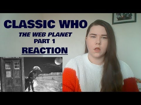 CLASSIC DOCTOR WHO | The Web Planet - Part 1 | REACTION
