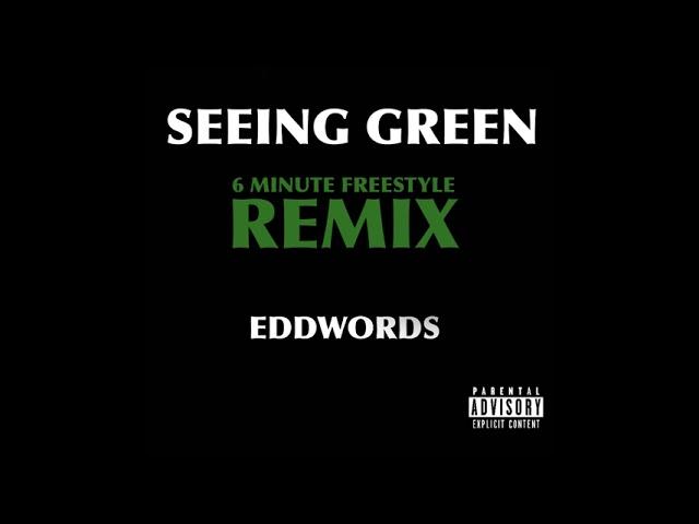 Eddwords - Seeing Green Freestyle