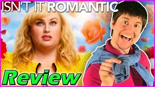 ISN'T IT ROMANTIC (2019) - Movie Review |Rebel Wilson Romantic Comedy|