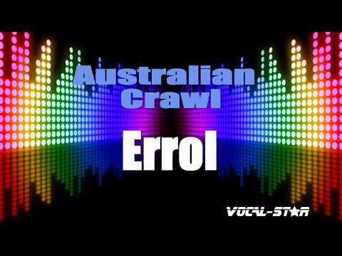 Australian Crawl Errol (Karaoke Version) With Lyrics HD Vocal-Star Karaoke