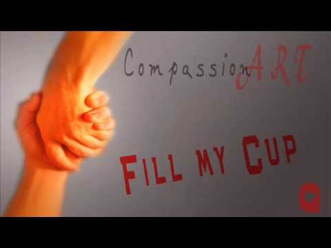 CompassionArt - Fill my Cup