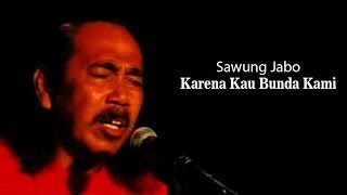 Sawung Jabo Karena Kau Bunda Kami.mp3