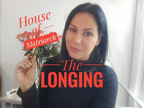 House of Matriarch The Longing