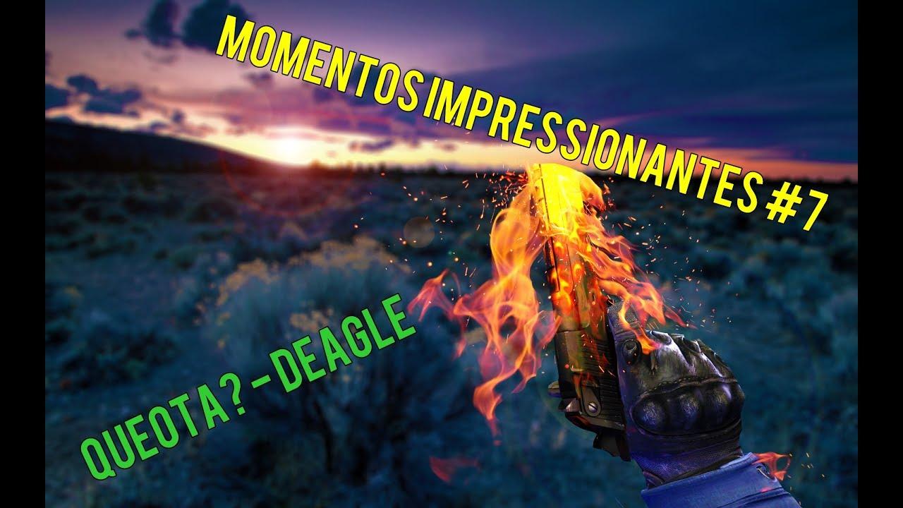 MOMENTOS IMPRESSIONANTES #7 !! - QUEOTA? - DEAGLE SHOOTS !