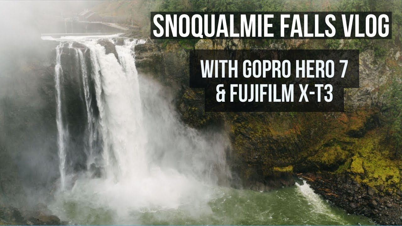 Snoqualmie Falls Video Vlog with the Fujifilm X-T3