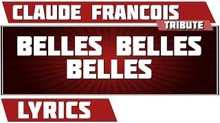 Paroles Belles Belles Belles - Claude Francois tribute
