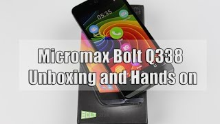 Micromax Bolt Q338 Unboxing and Hands on !