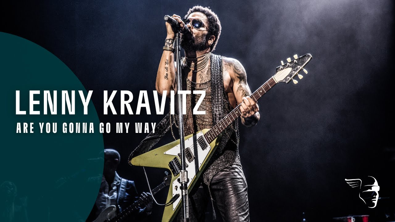 Lenny Kravitz - Are you Gonna Go My Way (Just Let Go)