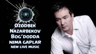 Ozodbek Nazarbekov  Bog'dodda nima gaplar  Озодбек  Богдодда нима гаплар music version360p