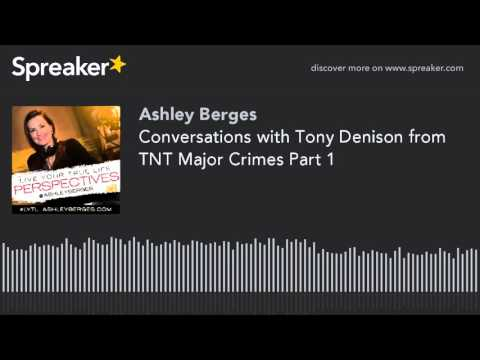 Conversations with Tony Denison from TNT Major Crimes Part 1
